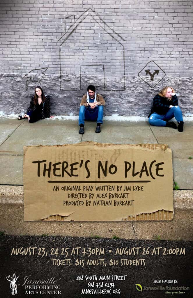There's No Place- Janesville Performing Arts Center